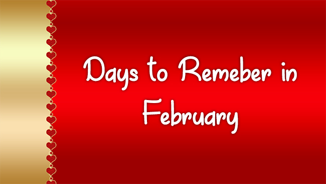 Days to Remember in February
